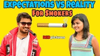 For Smokers | Expectation Vs Reality | Bollywood Vs Reality | By #REDpictures