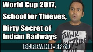 BC Rewind EP20- Womens World Cup 2017   Indian School for Thieves   Dirty Secret of Indian Railways