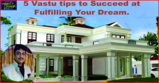 5 Vastu tips to Succeed at Fulfilling Your Dream in English.