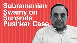 'It was a murder to seal her mouth: Subramanian Swamy on Sunanda Pushkar case