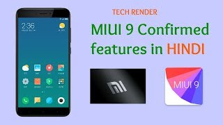 MIUI 9 Best Confirmed Feature You Should Know Hindi Tech Render