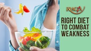 Right Diet To Combat Weakness Mrs. Rashmi Bhatia (Dietician)