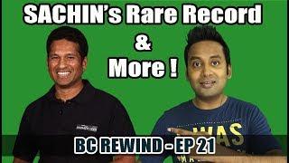 BC Rewind EP 21 - Sachin's Rare Record | FB's Matrimonial Proposal | 16 YR Old Got Job In Google