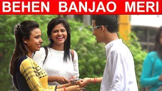 RAKSHA BANDHAN Prank on Cute Girls - Behen Banjao Meri - PRANKS IN INDIA 2017