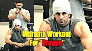 "Ranbir Kapoor Ultimate Workout Look For ""Dragon"" 