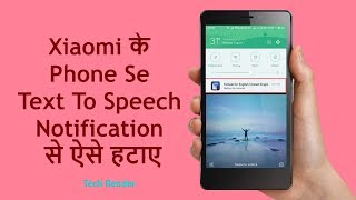 Remove Text To Speech Notification From MI Phones | Female For English  | Hindi | Tech Render |