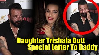 Sanjay Dutt Emotional Moment Her Daughter Trishala Special Message To Dad Sanjay Dutt Bhoomi Trailer