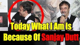 Rajumar Hirani PRAISES Sanjay Dutt & Bhoomi Trailer | Today What I Am Is Because Of Sanjay Dutt
