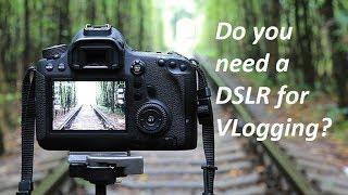 Do you need a DSLR for VLogging / MotoVLogging on YouTube. Explained.
