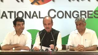 AICC Press Briefing By Ghulam Nabi Azad at Congress HQ, August 16, 2017