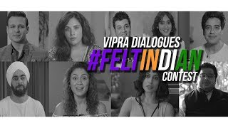 #FELTINDIAN CONTEST | VIPRA DIALOGUES