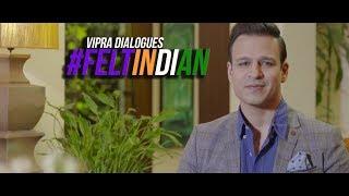 #FELTINDIAN | Vivek Anand Oberoi