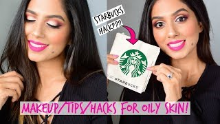 MAKEUP FOR OILY SKIN I TIPS/HACKS FOR OILY SKIN I Makeup Tutorial for Oily skin