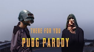 There For You - PUBG Parody