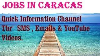 Jobs in CARACAS   City for freshers & graduates. industries, companies.  VENEZUELA
