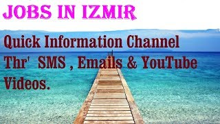 Jobs in IZMIR  City for freshers & graduates. industries, companies. TURKEY