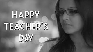 Teacher's Day Special - A Tribute To Teachers 2017