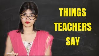 Teachers Day Special | Funny Things Indian Teachers Say | Small Town Girl