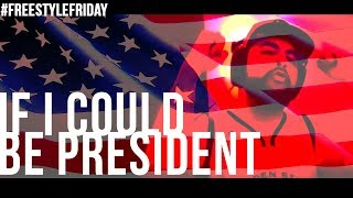 IF I COULD BE PRESIDENT - Ali Kulture [Prod. By TMG] #FreestyleFriday
