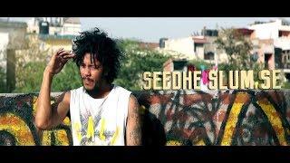 Sun J | Seedhe Slum Se | Official (Music Video) | Reloaded | Desi Hip Hop 2017