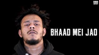 Sun J | Bhaad Mei Jao | Official (Music Video) | Reloaded | Desi Hip Hop 2017