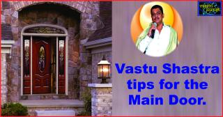 Vastu Shastra tips for the Main Door.