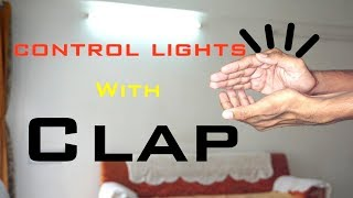 How To Make A Clap Switch | Control Light & Fan With Clap | Indian LifeHacker