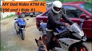 My Dad rides KTM RC 390 & me on Yamaha R1.