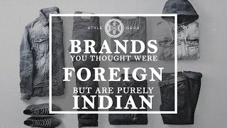Brands You Thought Were Foreign But Are Purely Indian