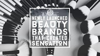 Newly Launched Beauty Brands That Created Sensation