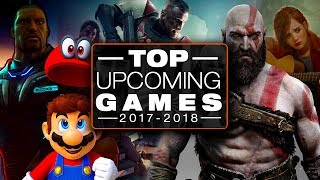 Top Upcoming Games in 2017 - 2018 for PS4, Xbox One, PC Games