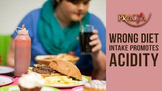 Wrong Diet Intake Promotes Acidity | Dr. Deepika Malik (Dietician)