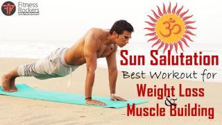 Surya namaskar, Sun salutation benefits | best workout in yoga for weight loss, muscle building
