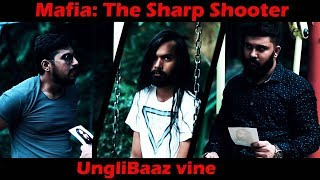 MAFIA: The Sharp Shooter | Comedy video | Unglibaaz Vine