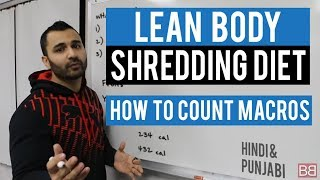 LEAN BODY Shredding DIET - MACROS EXPLAINED! (Hindi / Punjabi)