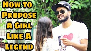 How to Propose a girl like a Legend!!! Watch till the End