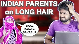 INDIAN PARENTS BE LIKE LONG HAIR KG is HERE