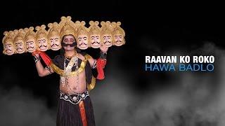 Hawa Badlo : Raavan Ko Roko