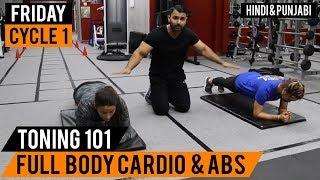 Friday: Full Body Cardio & ABS! | TONING 101 | (Hindi / Punjabi)