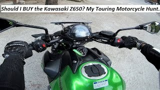 Should I BUY the Kawasaki Z650?  My Touring Motorcycle Hunt.