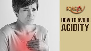 HOW To Avoid ACIDITY | Mrs. Rashmi Bhatia (Dietician)