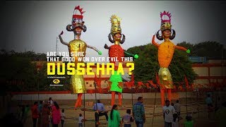 Are You Sure, Good won over Evil this Dussehra?