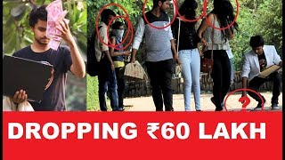 Dropping 60 Lakh  Prank (Money is Everything) Pranks In India - Shocking Reactions