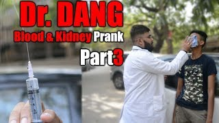 Doctor Dang Blood & Kidney Prank Part3 | Pranks in India 2017 | Unglibaaz