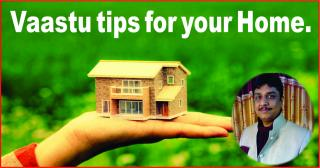 Vaastu tips for your Home.