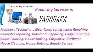 Get Home Repairing Services in VADODARA. BADODA .   city.  All technical solutions at home.