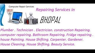 Get Home Repairing Services in BHOPAL    city.  All technical solutions at home.
