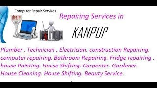 Get Home Repairing Services in KANPUR    city.  All technical solutions at home.