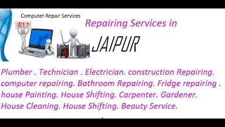 Get Home Repairing Services in JAIPUR    city.  All technical solutions at home.