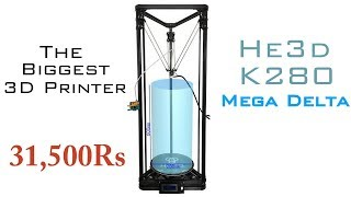 Biggest 3D printer | He3d K280 Mega Delta Detailed Review | Indian Lifehacker